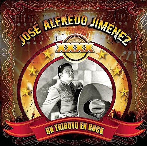 XXXX...Un Tributo En Rok A José Alfredo Jiménez
