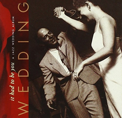 It Had to Be You: A Jazz Wedding Album