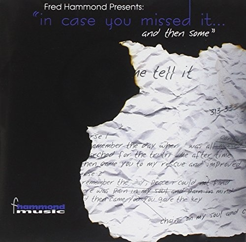 Fred Hammond Presents: In Case You Missed and Then Some