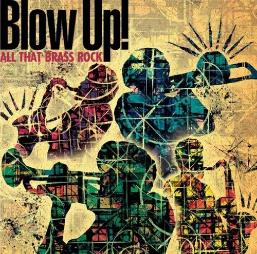 Blow Up: All That Brass Rock