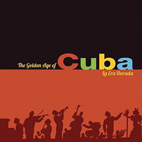 The Golden Age of Cuba: La Era Dorada