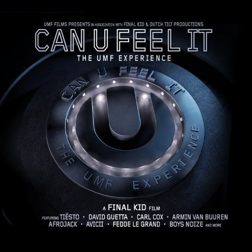 Can U Feel It (the UMF Experience)
