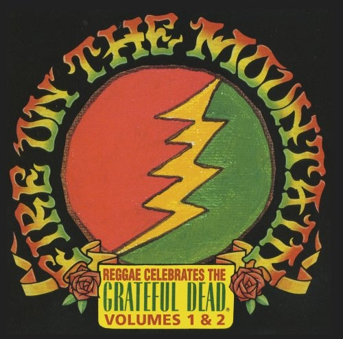 Fire on the Mountain: Reggae Celebrates the Grateful Dead, Vol. 1 & 2