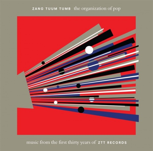 Zang Tuum Tumb: The Organization of Pop: Music from the First Thirty Years of ZTT Records