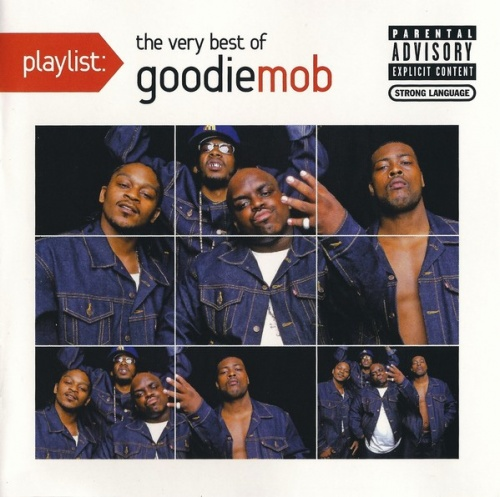 Playlist: The Very Best of Goodie Mob