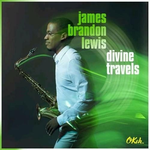 Divine Travels - James Brandon Lewis | Songs, Reviews