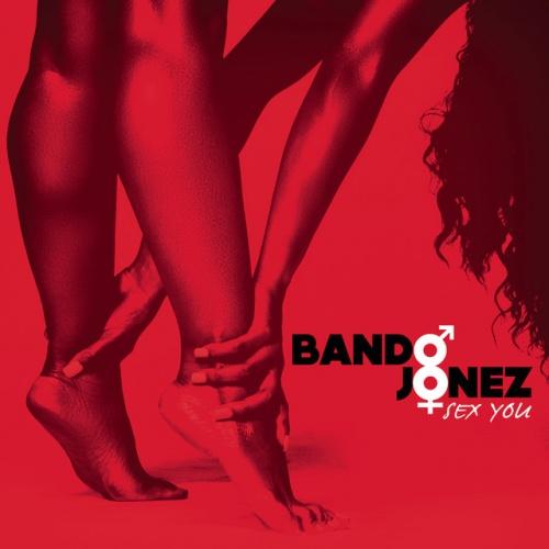 bando jonez sex you album in Spokane