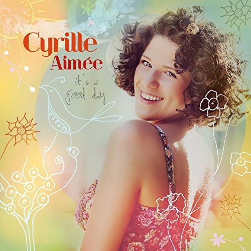it s a good day cyrille aimée songs reviews credits allmusic