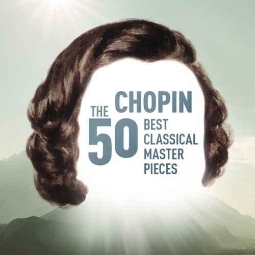 Chopin: The 50 Best Classical Masterpieces