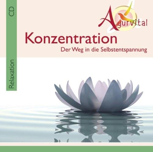 Ayurvital Relaxation Konzentration Der Weg In Die