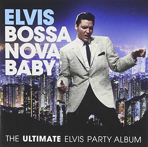 Bossa Nova Baby: The Ultimate Elvis Presley Party Album