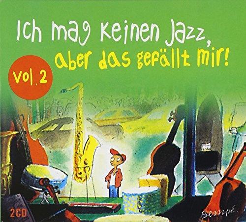 Ich Mag Keinen Jazz a das Gefaellt Mir!, Vol. 2