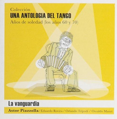 Una Antologia de Tango: La Vanguardia