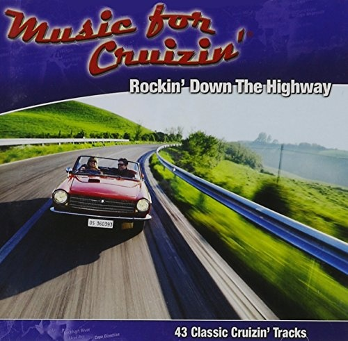 Music for Cruizin': Rockin' Down the Highway