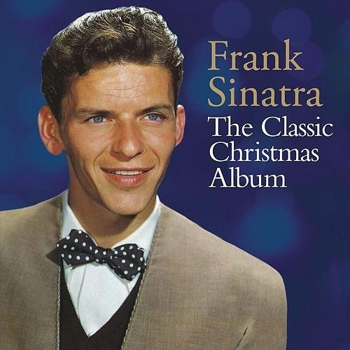 the classic christmas album - Christmas Songs By Sinatra
