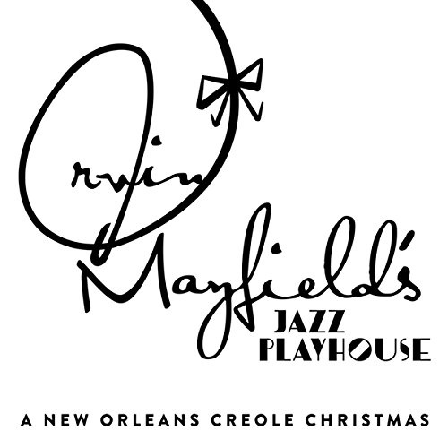 A Irvin Mayfield's Jazz Playhouse: A New Orleans Creole Christmas