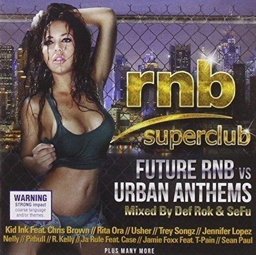 RnB Superclub: Future RnB vs. Urban Anthems