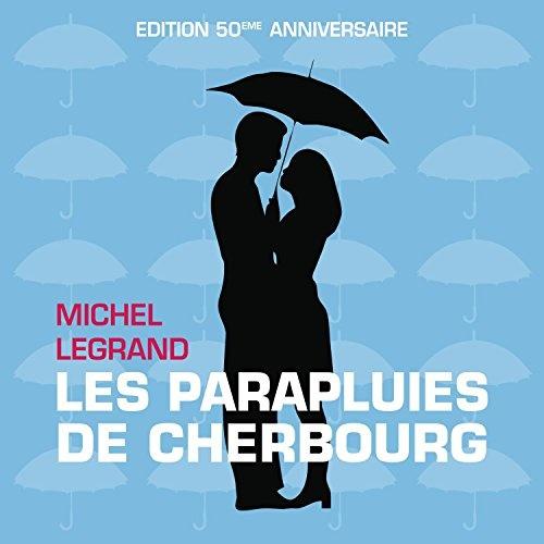 Les Parapluies de Cherbourg: Edition 50ème Anniversaire