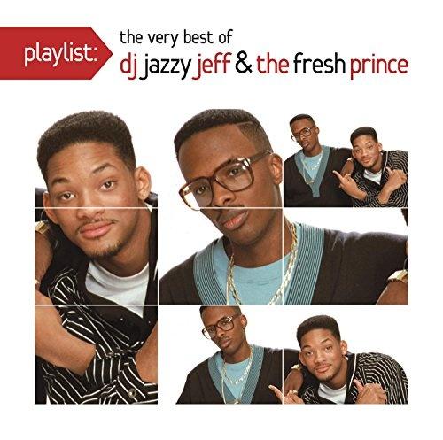 Playlist: The Very Best of DJ Jazzy Jeff & Fresh Prince