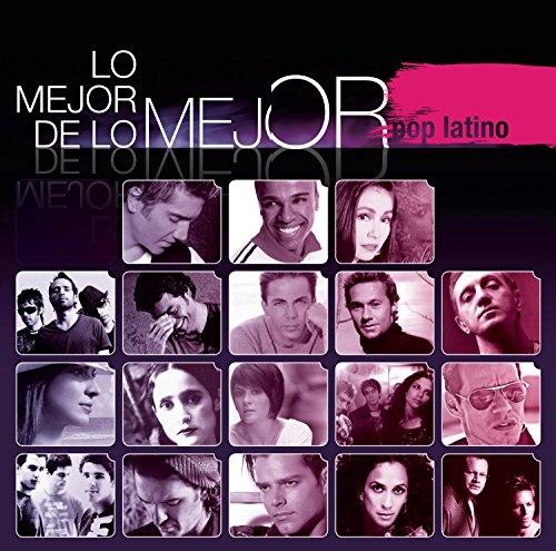 Mejor de lo Mejor: Pop Latino