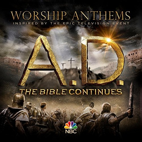A.D. The Bible Contunes: Worship Anthems