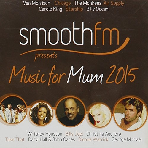 Smooth FM Presents: Music for Mum 2015