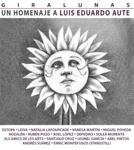 Giralunas: Un Homenaje a Luis Eduardo Aute