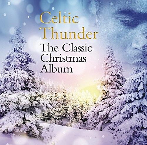 The Classic Christmas Album - Celtic Thunder | Songs, Reviews ...