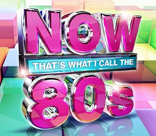 Now That's What I Call the 80s [2015] - Various Artists