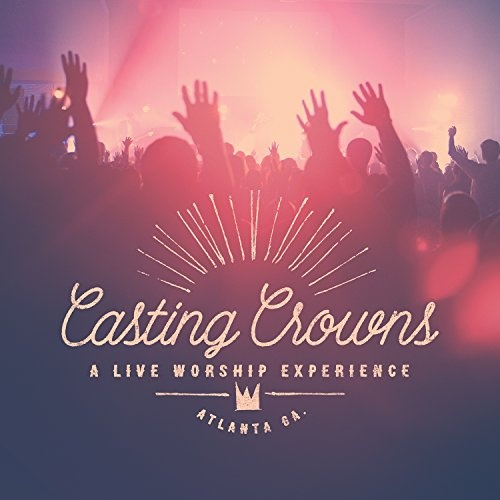 a live worship experience - Casting Crowns Christmas Songs