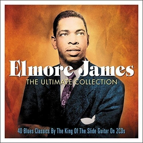 The Ultimate Collection - Elmore James | Songs, Reviews