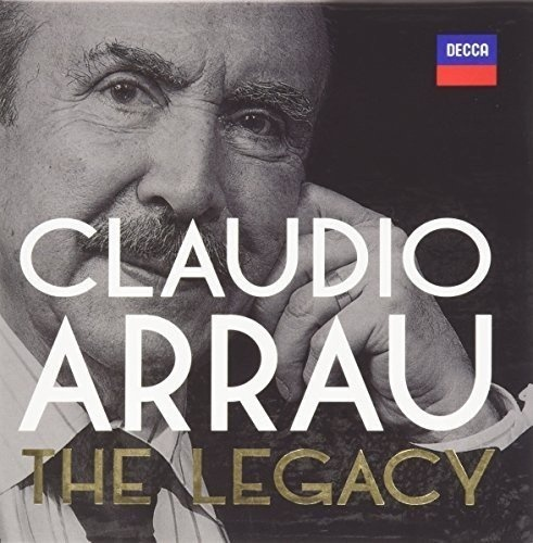 Claudio Arrau: The Legacy