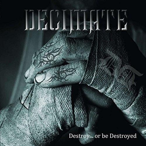Destroy... Or Be Destroyed