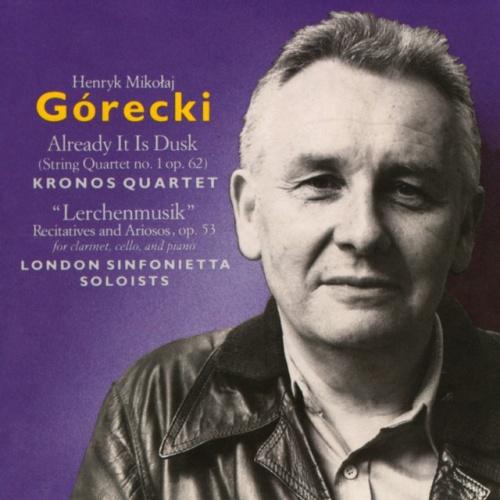 Górecki: Already It Is Dusk; Lerchenmusik
