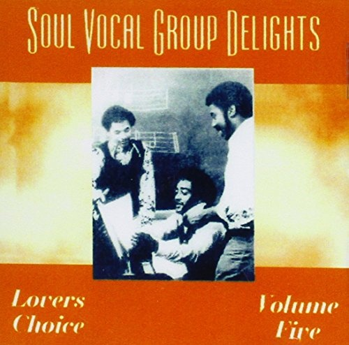 Soul Vocal Group Delights, Vol. 5