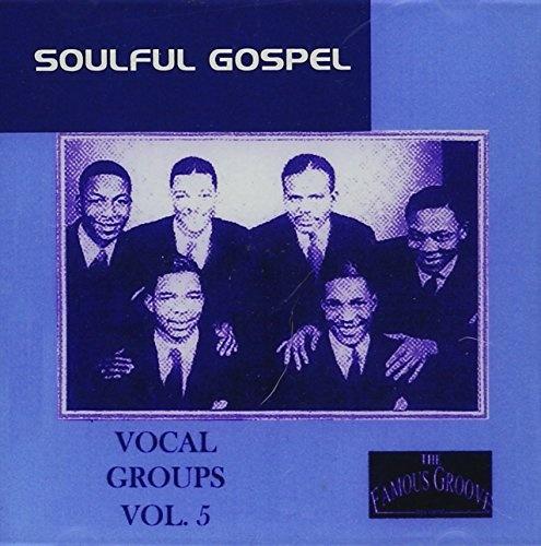 Soulful Gospel Vocal Groups, Vol. 5