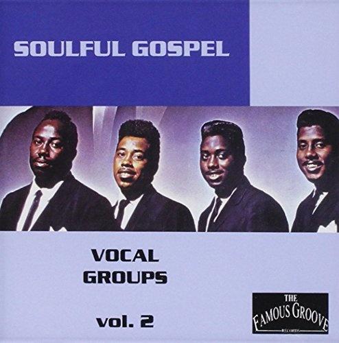 Soulful Gospel Vocal Groups, Vol. 2