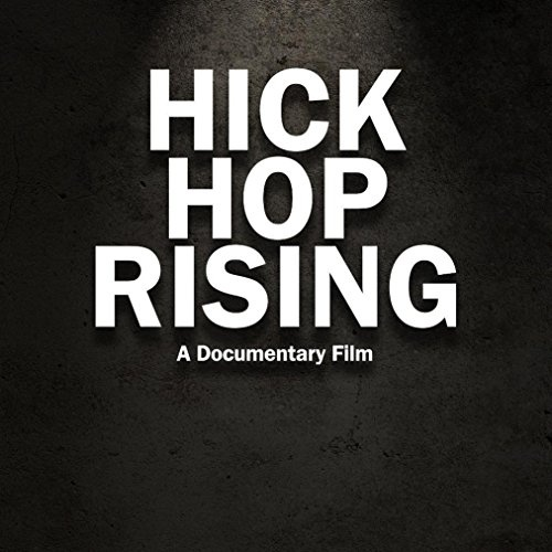 Hick Hop Rising: The True Story Behind the Birth of Country Rap