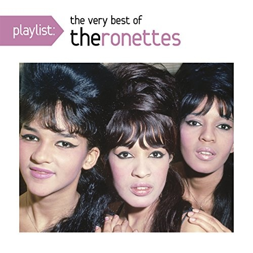 Playlist: Very Best of the Ronettes