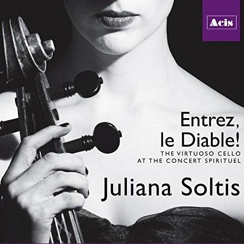 Entrez le Diable!: The Virtuoso Cello at the Concert Spirituel