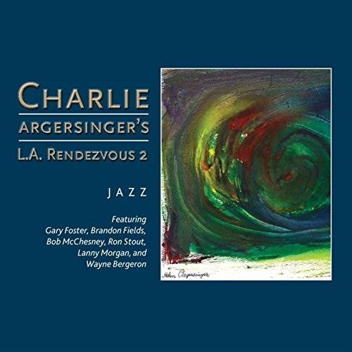 Charlie Argersinger's L.A. Rendezvous, Vol. 2