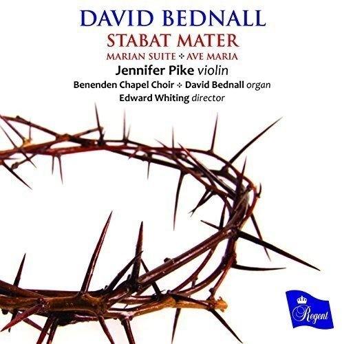 David Bednall: Stabat Mater; Marian Suite; Ave Maria