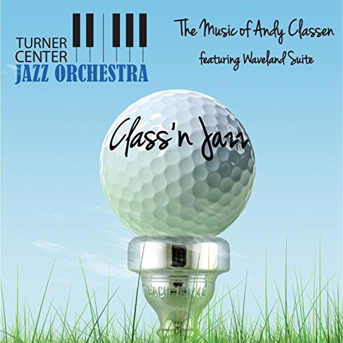 Class 'N Jazz: Music of Andy Classen