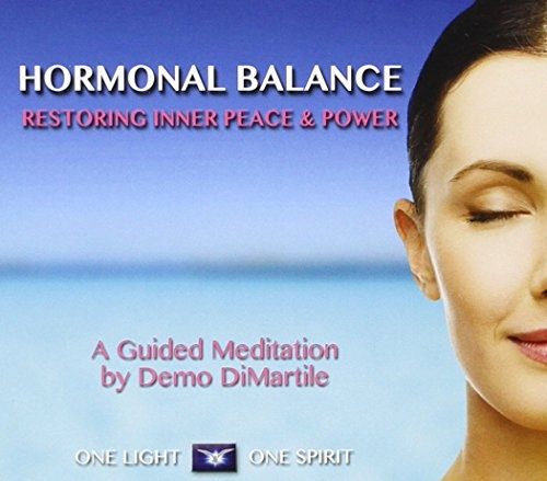 Hormonal Balance: Restoring Inner Peace and Power