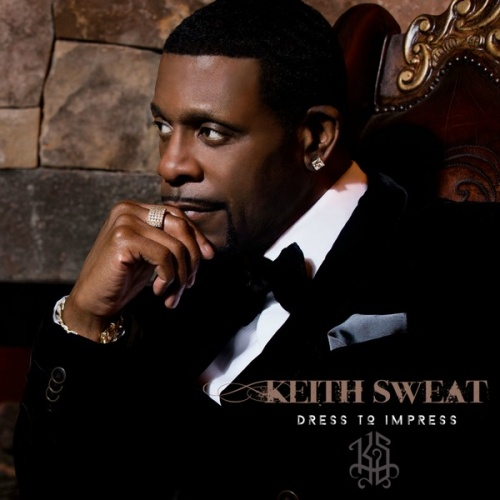 Dress to Impress - Keith Sweat | Songs, Reviews, Credits | AllMusic