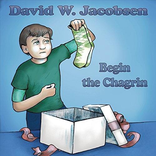 Begin the Chagrin