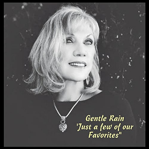 Gentle Rain: Just a Few of Our Favorites