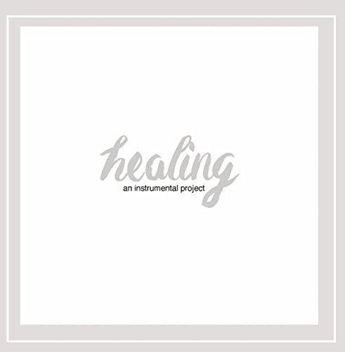 Healing: An Instrumental Project