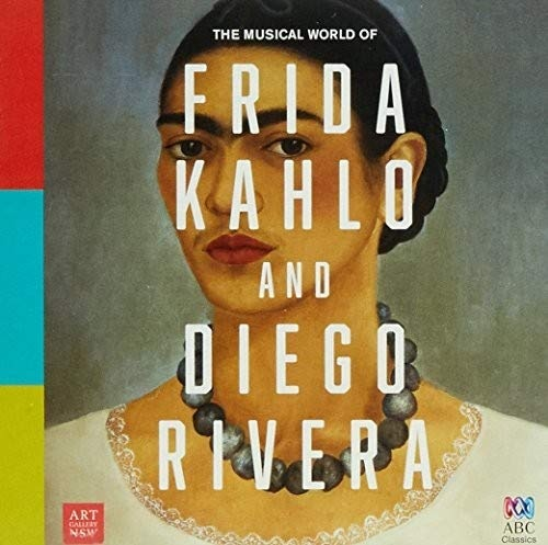 Musical World of Frida Kahlo & Diego Rivera