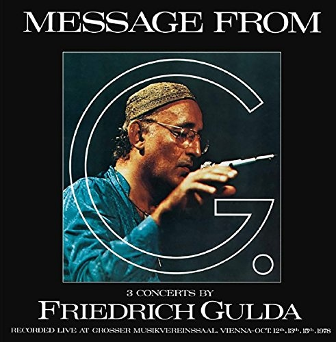 Gulda: Message from G - 3 Concerts by Friedrich Gulda